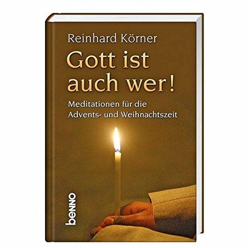 9783746228419: Gott ist auch wer!: Meditationen für die Advents- und Weihnachtszeit