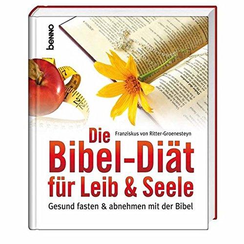 9783746228570: Die Bibel-Diät für Leib & Seele: Gesund fasten und abnehmen mit der Bibel
