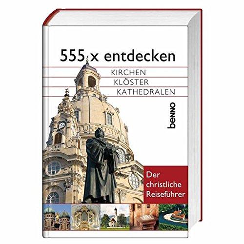 9783746229676: 555 x entdecken: Kirchen, Kl�ster, Kathedralen