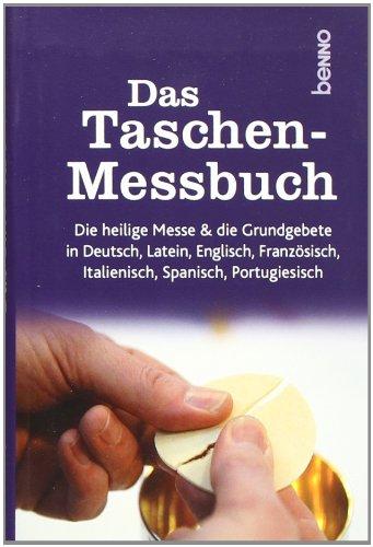 Das Taschen-Messbuch: Die heilige Messe & die