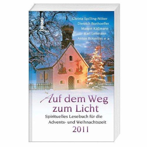 9783746232126: Auf dem Weg zum Licht 2011: Spirituelles Lesebuch für die Advents- und Weihnachtszeit
