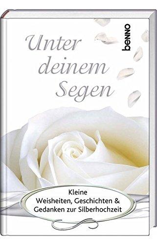 9783746233512: Unter Gottes Segen: Kleine Weisheiten, Geschichten und Gedanken zur Silberhochzeit