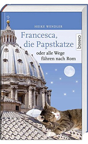 9783746233628: Francesca, die Papstkatze, oder alle Wege führen nach Rom