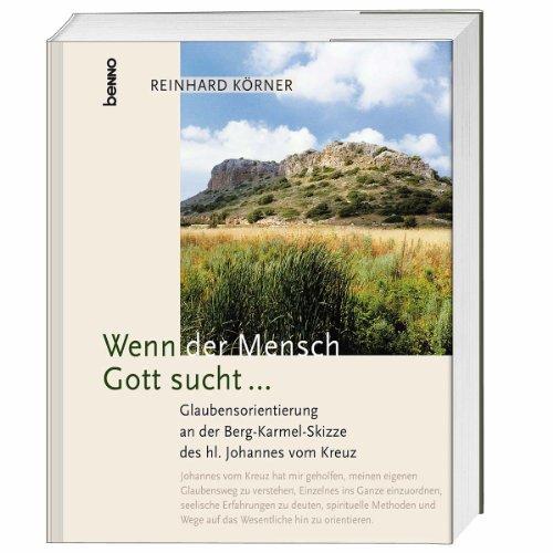 """9783746234762: Wenn der Mensch Gott sucht: Glaubensorientierung an der """"Berg-Karmel-Skizze"""" des hl. Johannes vom Kreuz"""