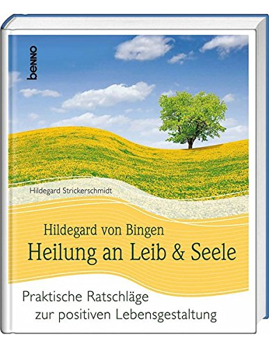 9783746236667: Hildegard von Bingen Heilung an Leib und Seele: Praktische Ratschläge zur positiven Lebensgestaltung