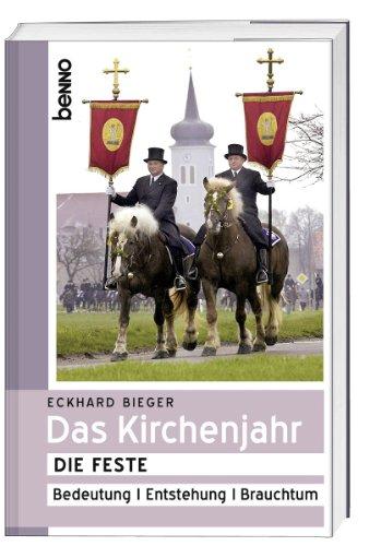 9783746237602: Das Kirchenjahr: Die Feste: Bedeutung, Entstehung, Brauchtum