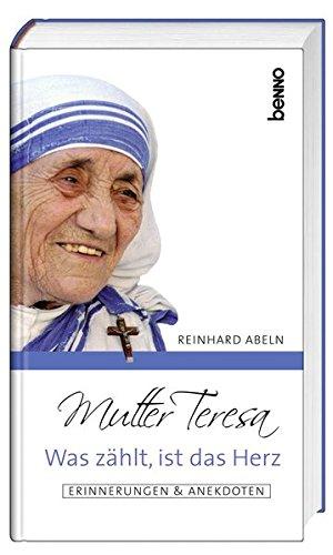 9783746237763: Mutter Teresa - Was zählt, ist das Herz