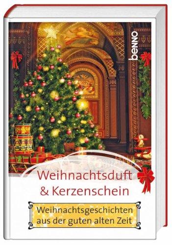 9783746238623: Weihnachtsduft und Kerzenschein: Weihnachtsgeschichten aus der guten alten Zeit