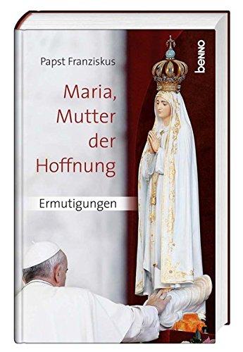 9783746239880: Franziskus: Maria, Mutter der Hoffnung