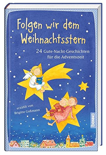 9783746241296: Folgen wir dem Weihnachtsstern: 24 Gute-Nacht-Geschichten für die Adventszeit