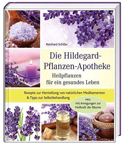 9783746241692: Die Hildegard-Pflanzen-Apotheke: Heilpflanzen für ein gesundes Leben