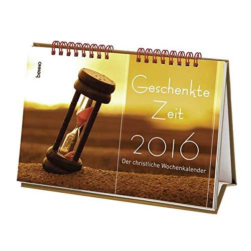 9783746242033: Geschenkte Zeit 2016: Der christliche Wochenkalender