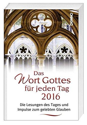 9783746242187: Das Wort Gottes für jeden Tag 2016: Die Lesungen des Tages und Impulse zum gelebten Glauben
