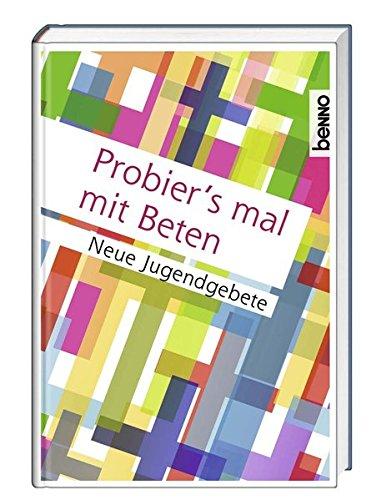 9783746243641: Probier's mal mit Beten: Neue Jugendgebete