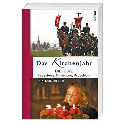 9783746243764: Das Kirchenjahr: Die Feste: Bedeutung, Entstehung, Brauchtum