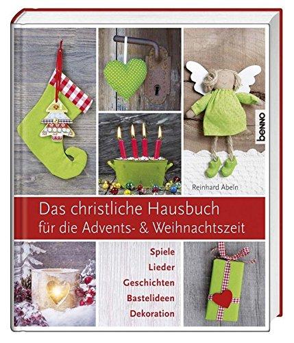 9783746244143: Das christliche Hausbuch für die Advents- und Weihnachtszeit: Spiele, Lieder, Geschichten, Bastelideen, Dekorationen