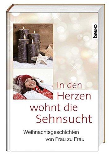 9783746244150: In den Herzen wohnt die Sehnsucht: Weihnachtsgeschichten von Frauen für Frauen