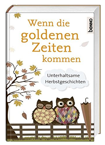 9783746244358: Wenn die goldenen Zeiten kommen: Unterhaltsame Herbstgeschichten