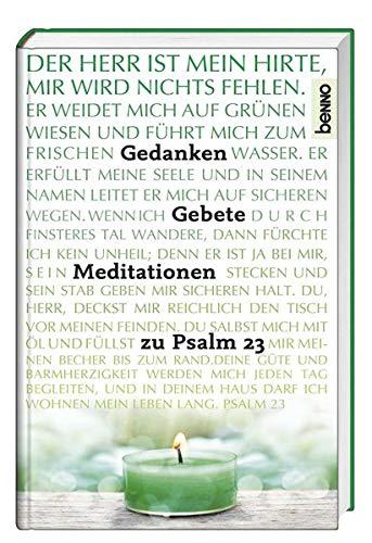 Der Herr ist mein Hirte: Gedanken, Gebete & Meditaionen zu Psalm 23