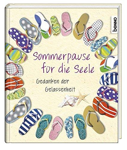 Sommerpause für die Seele: Gedanken der Gelassenheit