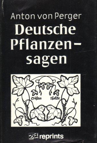 Deutsche Pflanzensagen.: Anton von Perger