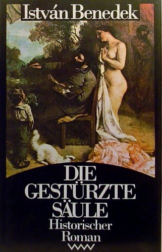 9783746401263: Die gestürzte Säule - Das Leben Gustave Courberts