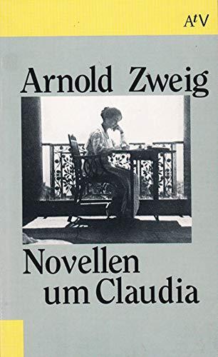 Novellen um Claudia. Roman: Arnold Zweig