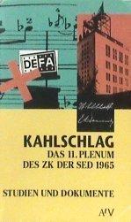 9783746600611: Kahlschlag. Das 11. Plenum des ZK der SED 1965. Studien und Dokumente