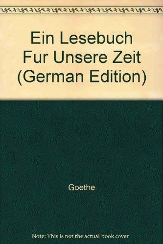 Ein Lesebuch Fur Unsere Zeit.: Goethe