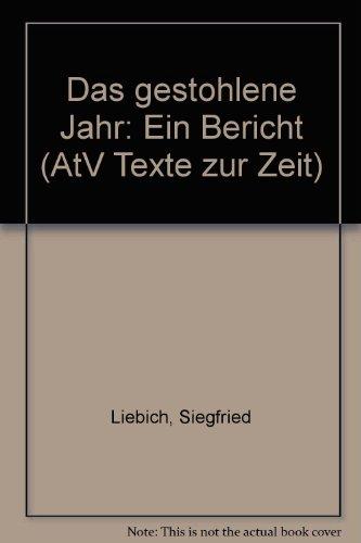 9783746601151: Das gestohlene Jahr: Ein Bericht (AtV Texte zur Zeit) (German Edition)