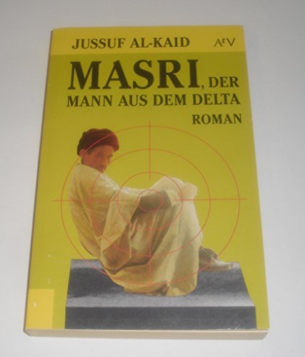 Masri, der Mann aus dem Delta. Roman