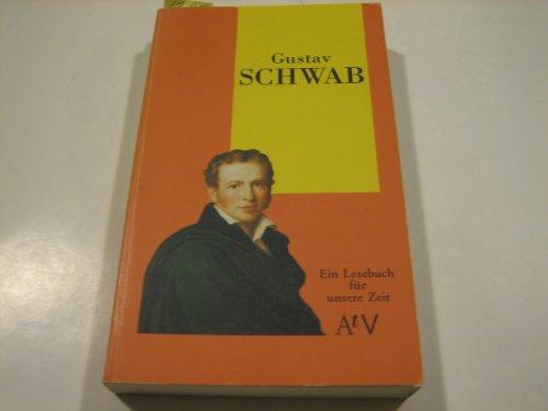 Gustav Schwab. Ein Lesebuch für unsere Zeit.: Schwab, Gustav: