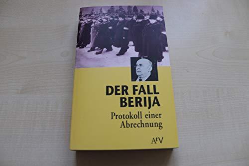 9783746602073: Der Fall Berija. Protokoll einer Abrechnung. Das Plenum des ZK der KPdSU Juli 1953. Stenographischer Bericht. (Dokument und Essay)