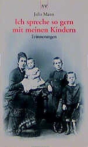 9783746610412: Ich spreche so gern mit meinen Kindern: Erinnerungen, Skizzen, Briefwechsel mit Heinrich Mann