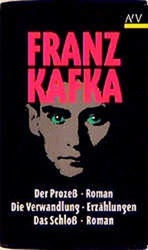 Romane und Erzählungen. Enthält: Der Prozeß / Die Verwandlung / Das Schloß. (3746610494) by Franz Kafka