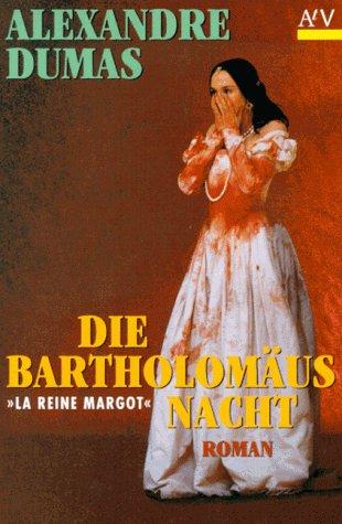 Die Bartholomäusnacht. ( Königin Margot). (9783746610504) by Alexandre Dumas; Patrice Chereau