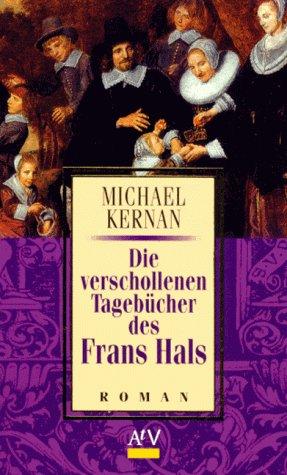 9783746611594: Die verschollenen Tagebücher des Frans Hals. Roman