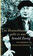 Um Deutschland geht es uns' - Arnold Zweig - Die Biographie - aus der Reihe: AtV Aufbau Taschenbuch - Band: 1183 - Sternburg, Wilhelm von -