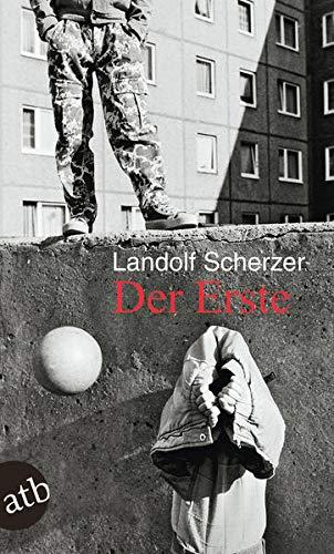 Der Erste : Reportage. Mit einem weiterführenden Bericht 'Der letzte Erste' - Landolf Scherzer