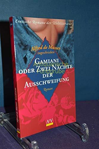 Gamiani oder zwei Nächte der Ausschweifung : Musset, Alfred de: