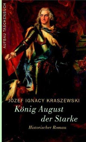 9783746613093: König August der Starke. Historischer Roman.