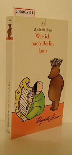 "Wie ich nach Berlin kam. (""Irish Berlin"").: Shaw, Elizabeth:"