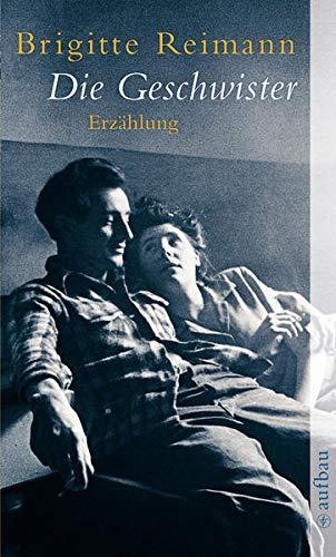 Die Geschwister Erzahlung: Reimann, Brigitte