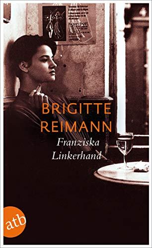 Franziska Linkerhand: Roman - Reimann, Brigitte; Reimann, Brigitte