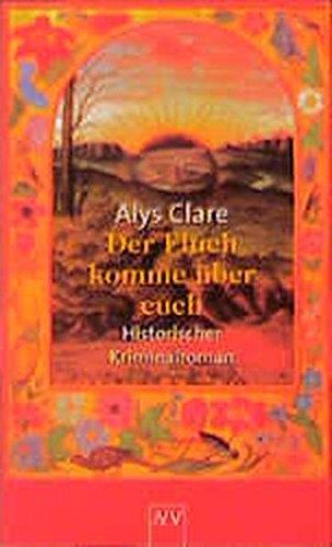 Der Fluch komme über euch. (3746616220) by Alys Clare