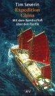 Expedition in China. Mit einem Bambusfloß über den Pazifik. (9783746617060) by Tim Severin