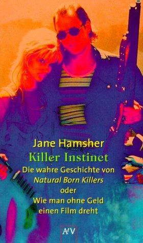 9783746617312: Killer Instinct. Die wahre Geschichte von Natural Born Killers oder Wie man ohne Geld einen Film dreht