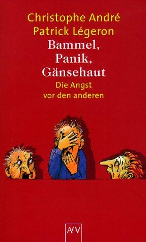 9783746617473: Bammel, Panik, Gänsehaut. Die Angst vor den anderen.