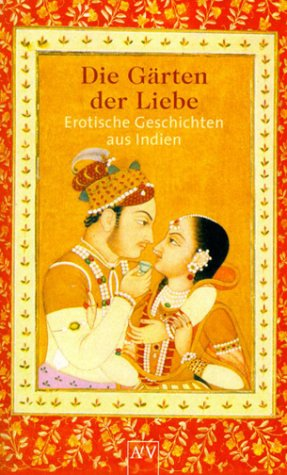 Die Gärten der Liebe: Beer, Roland [Hrsg.]