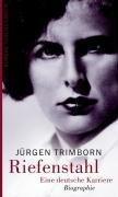 Riefenstahl: Eine deutsche Karriere. Biographie - Trimborn, Jürgen